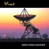 Play & Download Radio Waves Goodbye by 4Front | Napster
