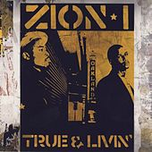 Play & Download True & Livin Including The Bay Remix by Zion I | Napster
