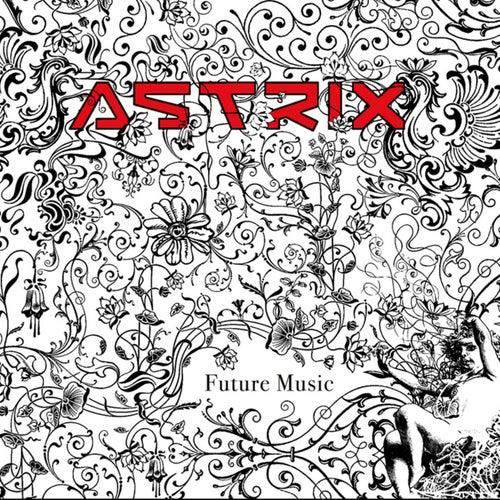 Future music by Astrix