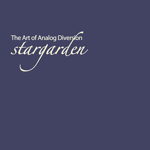 The Art of Analog Diversion by Stargarden