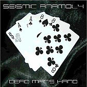 Play & Download Dead Mans Hand by Seismic Anamoly | Napster