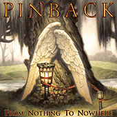 Play & Download From Nothing To Nowhere by Pinback | Napster