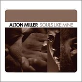 Souls Like Mine by Alton Miller