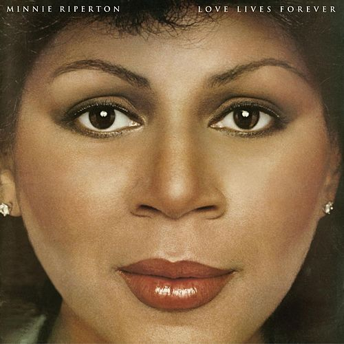 Love Lives Forever by Minnie Riperton