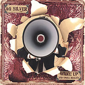 Play & Download Wake Up and Smell Reality by Ag Silver | Napster