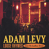 Play & Download Loose Rhymes — Live on Ludlow Street by Adam Levy | Napster