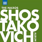 Play & Download The Naxos Shostakovich Album by Various Artists | Napster