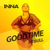 Good Time (feat. Pitbull) by Inna