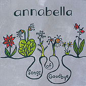 Play & Download Songs Of Goodbye by Annabella | Napster