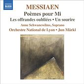 Play & Download Messiaen, O.: Poemes Pour Mi / Les Offrandes Oubliees / Un Sourire by Various Artists | Napster