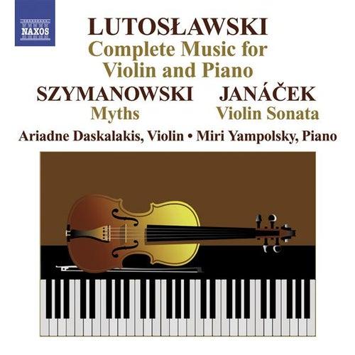 Lutoslawski, W.: Violin Music (Complete) / Szymanowski, K.: Myths / Janacek, L: Violin Sonata by Ariadne Daskalakis