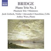 Play & Download Bridge, F.: Piano Trios Nos. 1 and 2 / Miniatures for Piano Trio by Jack Liebeck | Napster