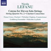 Lefanu: Catena / String Quartet No. 2 / Clarinet Concertino by Various Artists