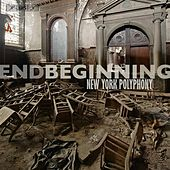 Play & Download endBeginning by New York Polyphony | Napster