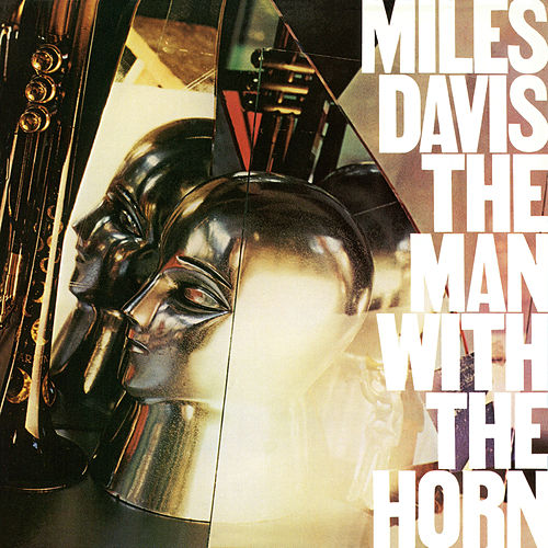 Play & Download The Man With The Horn by Miles Davis | Napster