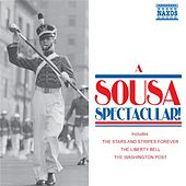 Sousa, J.P.: Sousa Spectacular! (A) by Various Artists