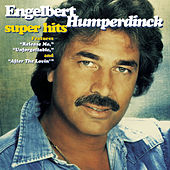 Super Hits by Engelbert Humperdinck
