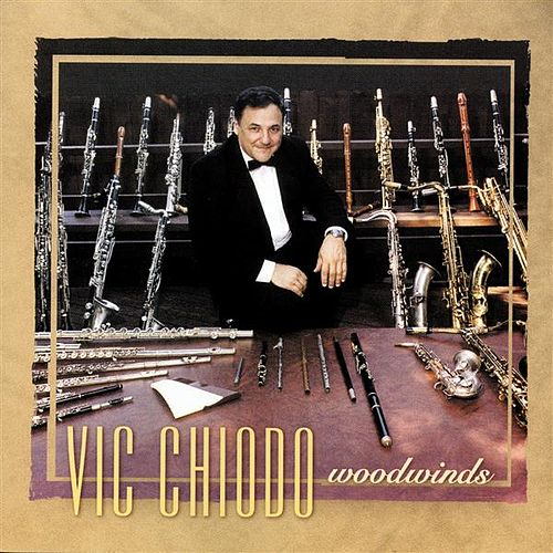 Woodwinds: Vic Chiodo by Vic Chiodo