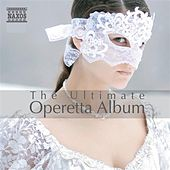 The Ultimate Operetta Album by Various Artists