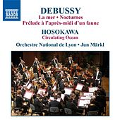 Play & Download Debussy, C.: La Mer / Nocturnes / Hosokawa, T.: Circulating Ocean by Lyon National Orchestra | Napster
