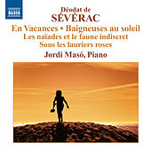 Severac: Piano Music, Vol. 2 by Jordi Maso