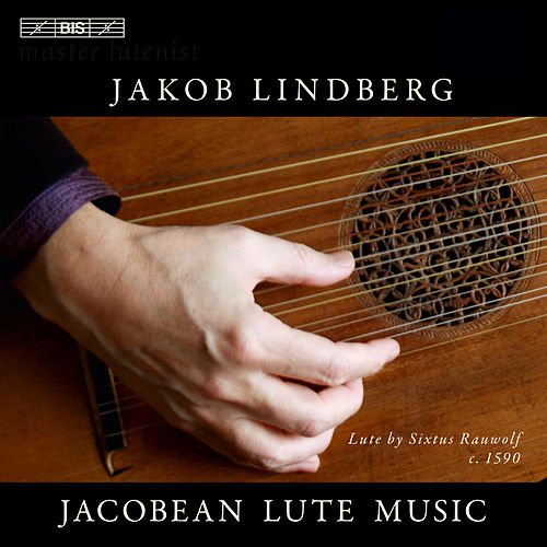 Jacobean Lute Music by Jakob Lindberg