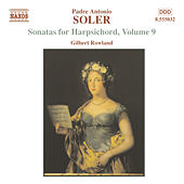 Play & Download Soler, A.: Sonatas for Harpsichord, Vol.  9 by Gilbert Rowland | Napster