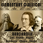 Play & Download Elementary Classical. Barcarolle by Various Artists | Napster