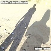 Play & Download Live for the Sun (DaZZla Remix) by Steen Thottrup | Napster