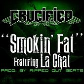 Play & Download Smokin Fat (feat. La Chat) by The Crucified | Napster
