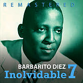 Play & Download Inolvidable 7 by Barbarito Diez | Napster