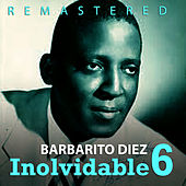 Play & Download Inolvidable 6 by Barbarito Diez | Napster