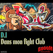 Play & Download Dans mon Fight Club by D.I. | Napster