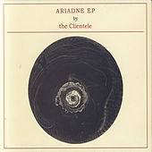 Play & Download Ariadne by The Clientele | Napster