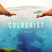 Play & Download Summer Love by The Colourist | Napster