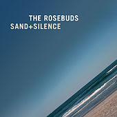 Play & Download Sand + Silence by The Rosebuds | Napster