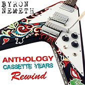 Play & Download Anthology: The Cassette Years (Rewind) by Byron Nemeth | Napster