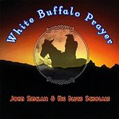 Play & Download White Buffalo Prayer by John Sinclair | Napster