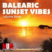 Balearic Sunset Vibes, Vol. 3 by Various Artists