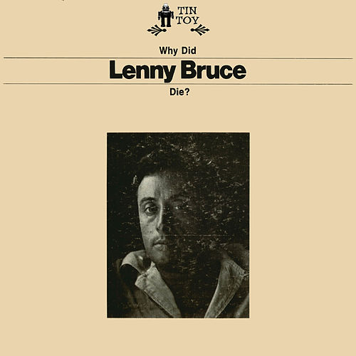 Why Did Lenny Bruce Die? by Lenny Bruce