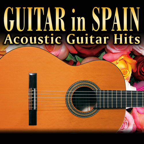 Play & Download Guitar in Spain. Acoustic Guitar Hits by Manuel Granada | Napster
