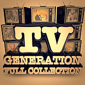 TV Generation, Full Collection by Various Artists