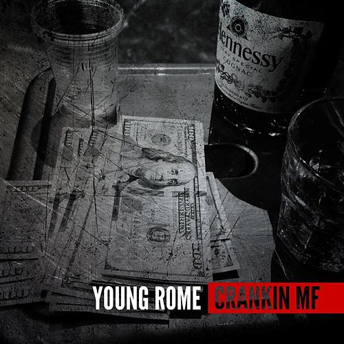 Play & Download Crankin MF - Single by Young Rome | Napster