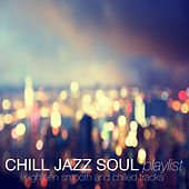 Chill Jazz Soul Playlist by Various Artists