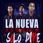 Play & Download Solo Dime by Nueva Escuela | Napster