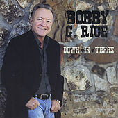 Down in Texas by Bobby G.Rice