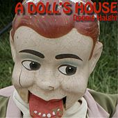 A Doll's House by Donnie Haight