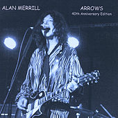 Play & Download Arrows (40th Anniversary Edition) by Alan Merrill | Napster