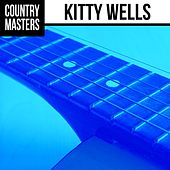 Play & Download Country Masters: Kitty Wells by Kitty Wells | Napster