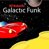 Play & Download Galactic Funk by DJ Galactic | Napster